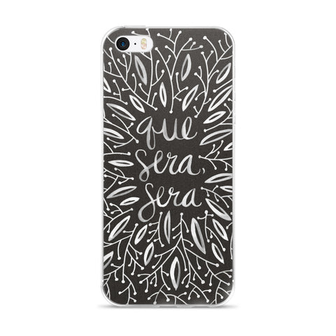 Whatever Will Be, Will Be – Illustrated White Ink on Black •  iPhone 5/5s/Se, 6/6s, 6/6s Plus Case