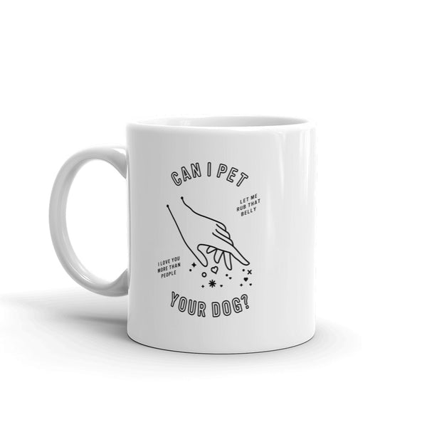 Can I Pet Your Dog – Black Ink • Mug