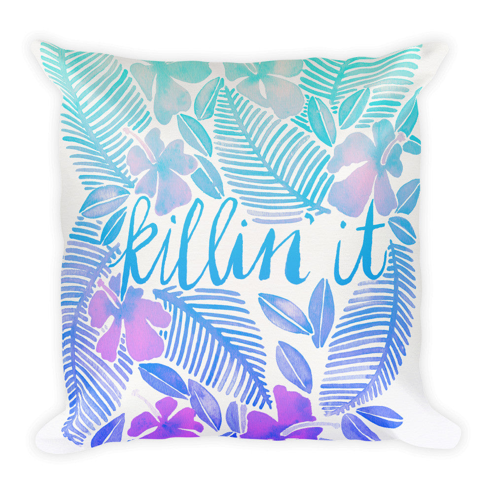 Killin' It – Turquoise Ombré  •  Square Pillow