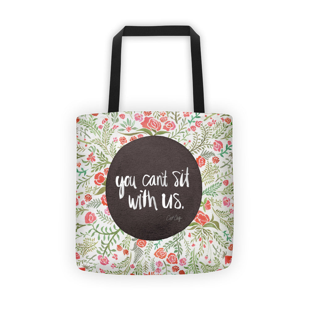 You Can't Sit With Us  •  Tote Bag