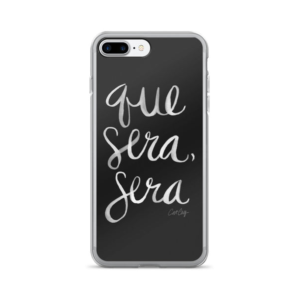 Whatever Will Be, Will Be – White Type on Black  •  iPhone 7/7 Plus Case