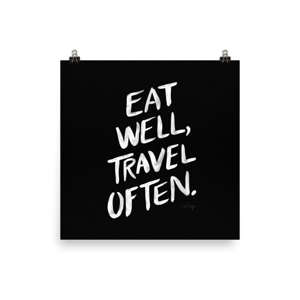 Eat Well, Travel Often – White Ink • Art Print