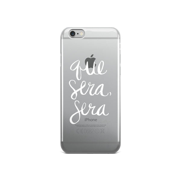 Whatever Will Be, Will Be – White Type  •  iPhone 5/5s/Se, 6/6s, 6/6s Plus Case (Transparent)