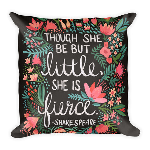 Little & Fierce on Charcoal  •  Square Pillow