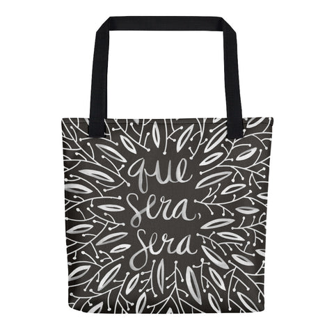 Whatever Will Be, Will Be – Illustrated White Ink on Black • Tote Bag