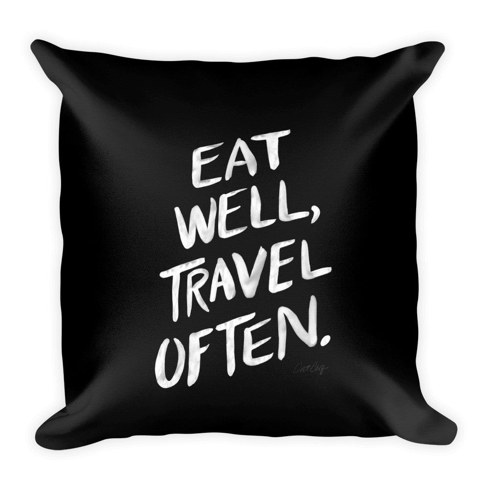 Eat Well, Travel Often – White Ink • Square Pillow