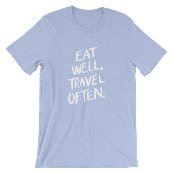 Eat Well, Travel Often • Unisex short sleeve t-shirt
