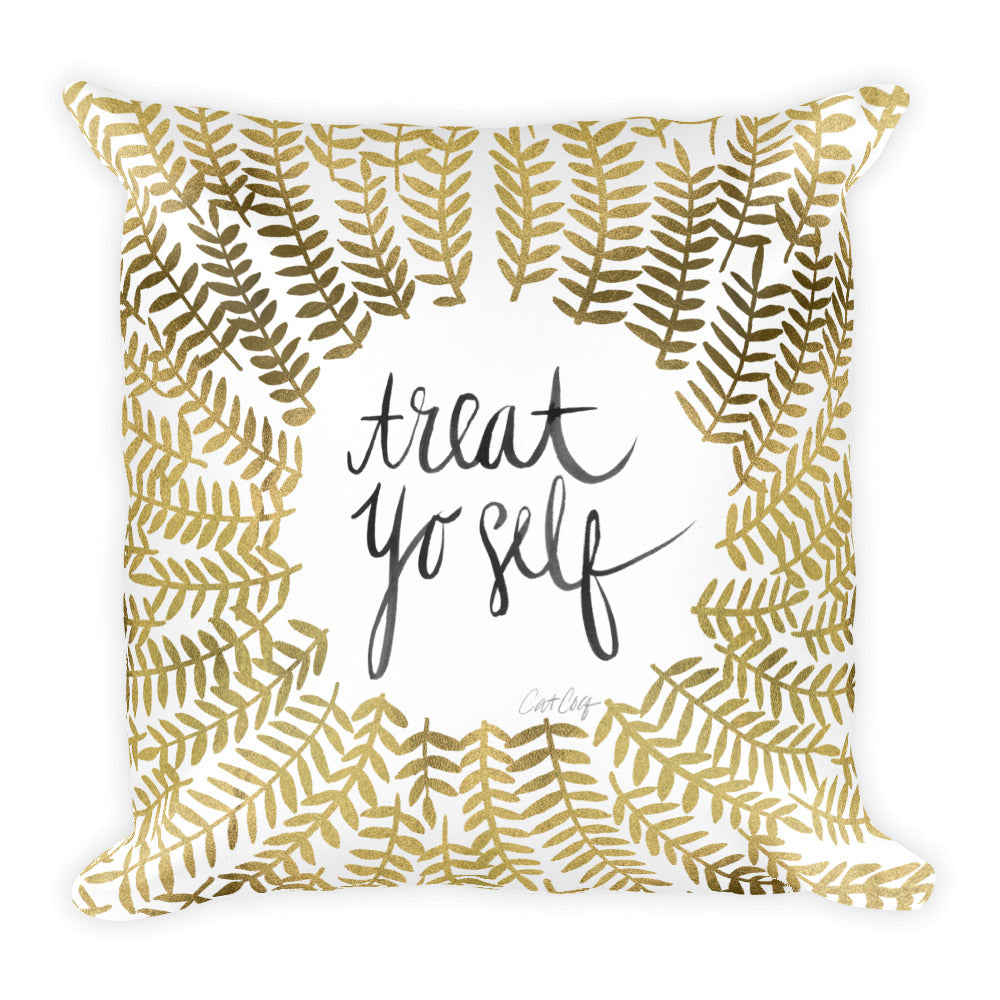 Treat Yo Self – Gold Palette • Square Pillow