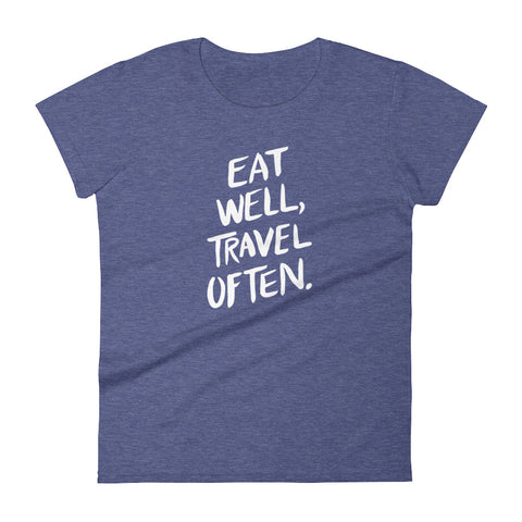 Eat Well, Travel Often • Women's short sleeve t-shirt
