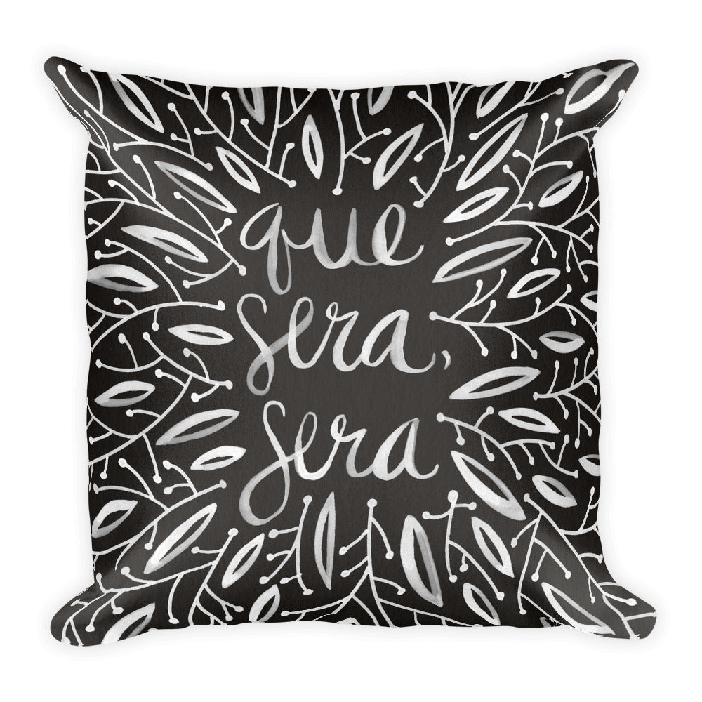 Whatever Will Be, Will Be – Illustrated White Ink on Black • Square Pillow