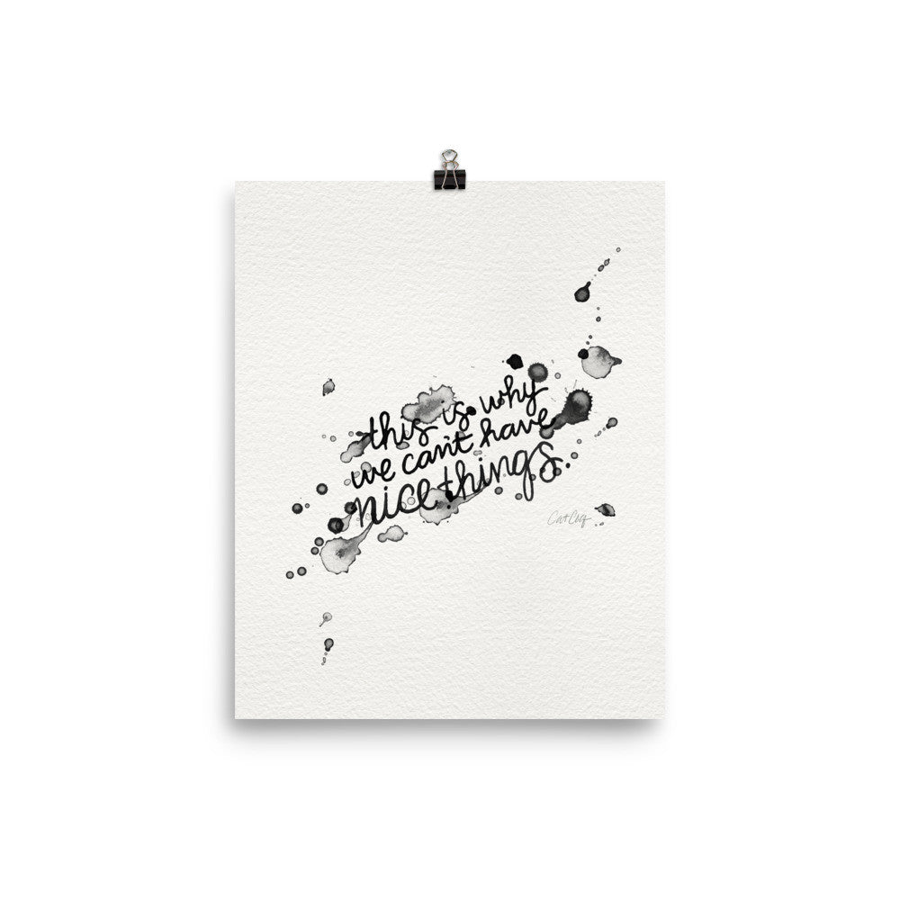 This is Why We Can't Have Nice Things • Art Print