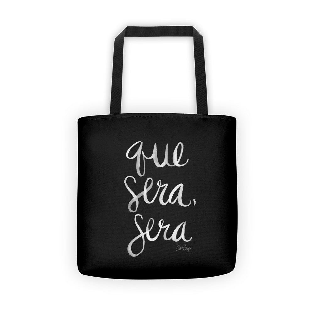 Whatever Will Be, Will Be – White Type on Black  •  Tote Bag