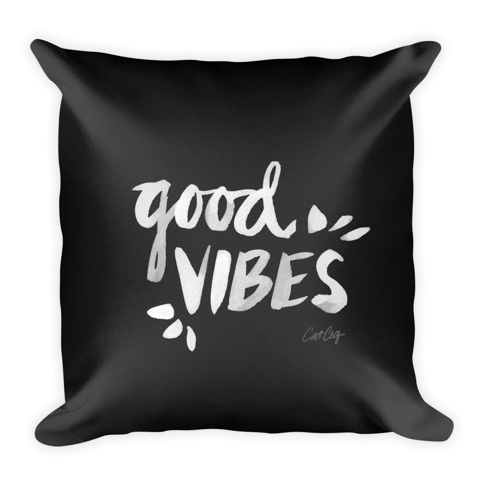 Good Vibes – White Ink on Black  •  Square Pillow