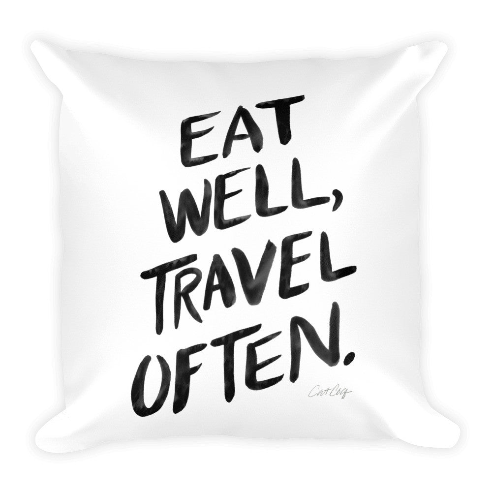 Eat Well, Travel Often – Black Ink • Square Pillow
