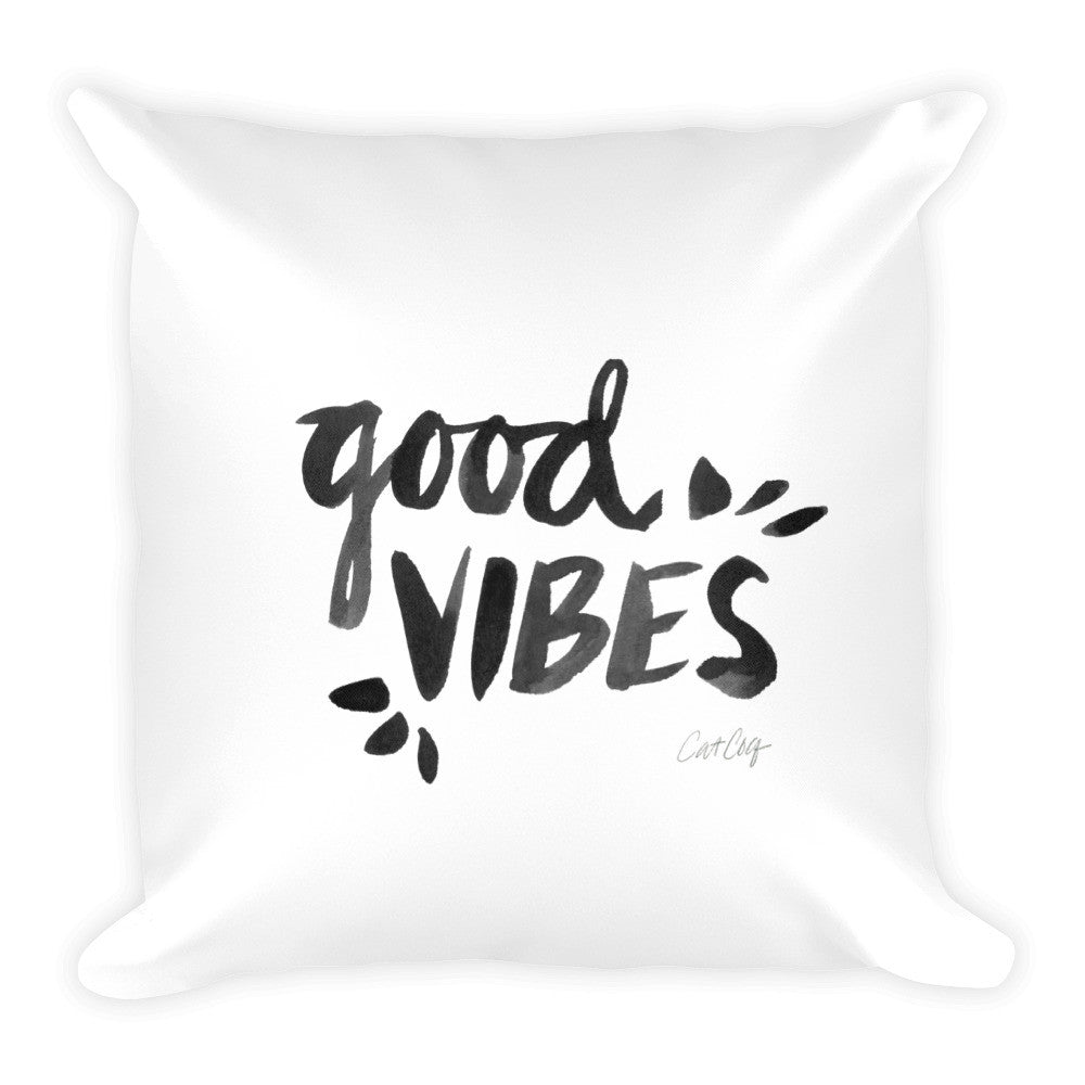 Good Vibes – Black Ink  •  Square Pillow