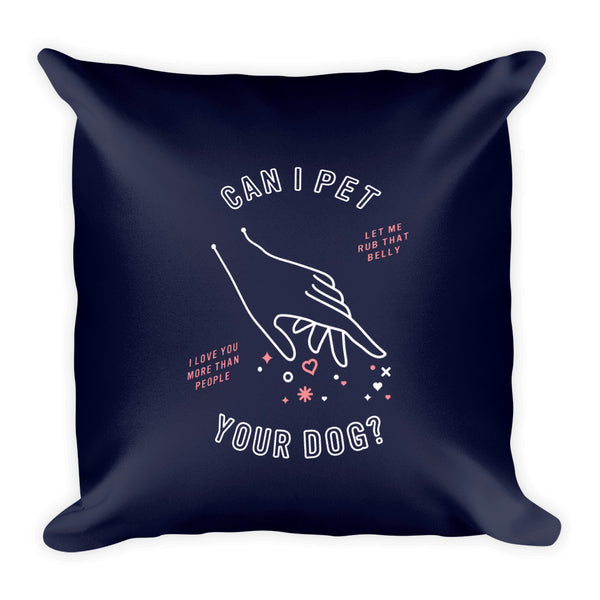 Can I Pet Your Dog – Blush & Navy Palette • Square Pillow
