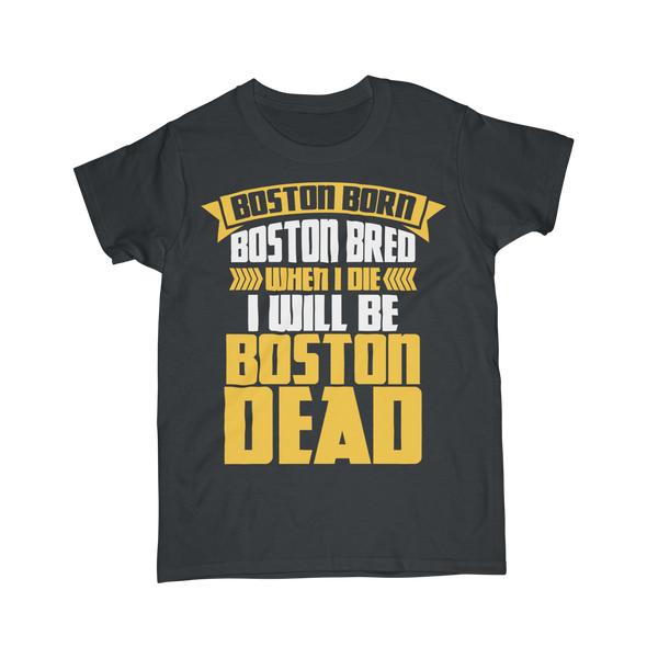 Boston Till I Die (ladies)