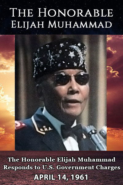 The Honorable Elijah Muhammad Responds to U.S. Government Charges