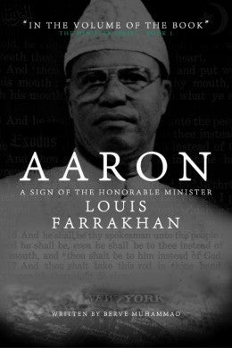 Aaron: A Sign of the Honorable Minister Louis Farrakhan