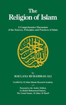 The Religion of Islam by Maulana Muhammad Ali (Hardback)