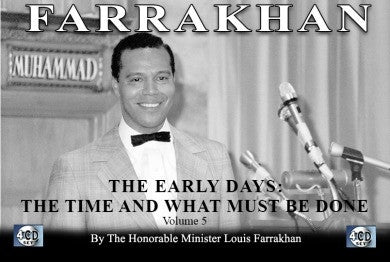 Farrakhan-The Early Days Vol. 5: The Time and What Must Be Done (CDPACK)