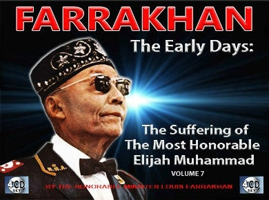 Farrakhan-The Early Days Vol. 7: The Suffering of The Most Honorable Elijah Muhammad (CDPACK)