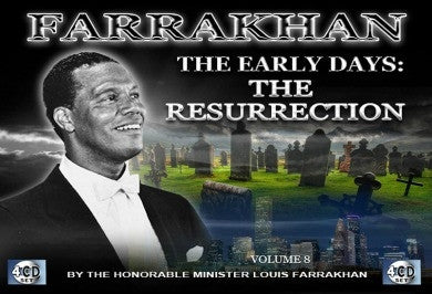 Farrakhan-The Early Days Vol. 8: The Resurrection (CDPACK)