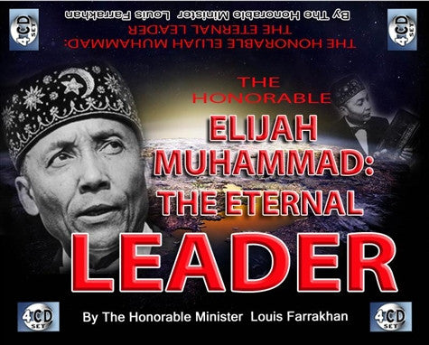 The Honorable Elijah Muhammad: The Eternal Leader