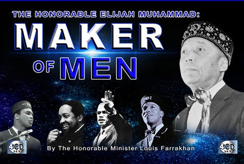 The Honorable Elijah Muhammad: A Maker Of Men