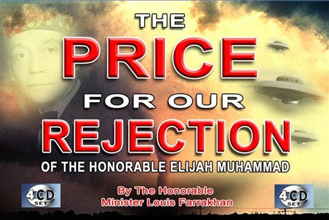 The Price For Our Rejection Of The Honorable Elijah Muhammad