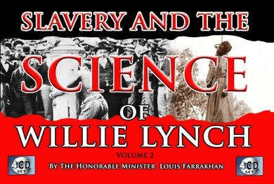 Slavery And The Science Of Willie Lynch Vol. 2 (CDPACK)