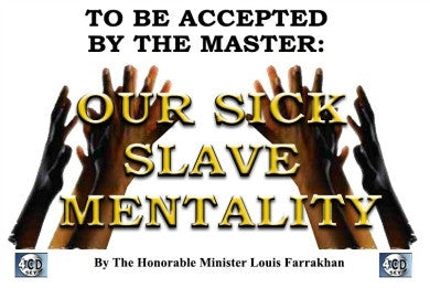 To Be Accepted By The Master: Our Sick Slave Mentality (CDPACK)