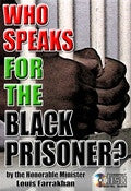 WHO SPEAKS FOR THE BLACK PRISONER?