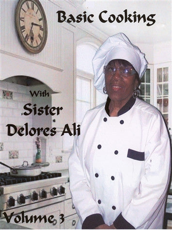 Basic Cooking With Sister Delores Ali  Vol.3 (DVD)