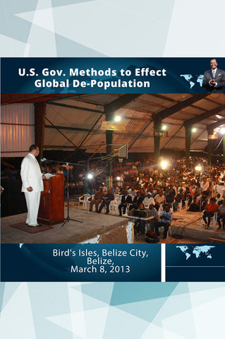 Belize: U.S. Government Methods To Effect Global De-Population