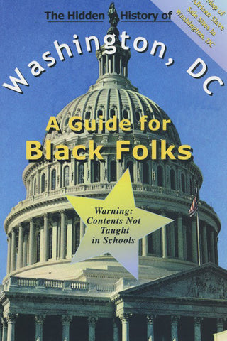 The Hidden History of Washington, DC: A Guide For Black Folks