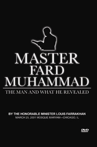 Master Fard Muhammad: The Man and What He Revealed