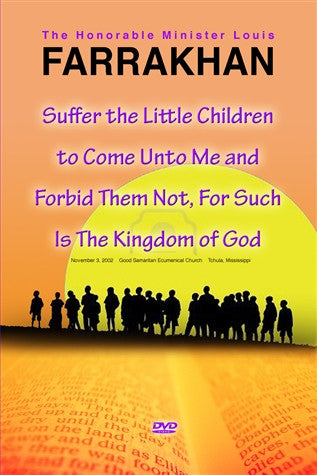 Suffer the Little Children to Come Unto Me and Forbid Them Not, For Such Is the Kingdom of God (DVD)