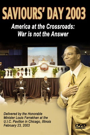 America At The Crossroads: War Is Not The Answer Saviours' Day 2003 (DVD)