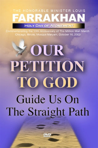 Our Petition To God - Guide Us On The Straight Path