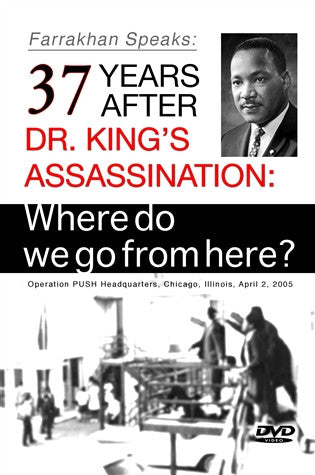 37 Years After Dr. King's Assas: Where Do We Go From Here (DVD)