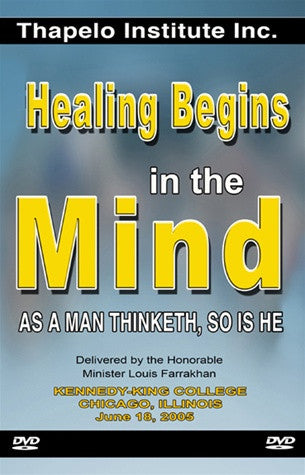 Healing Begins in the Mind: As A Man Thinketh, So Is He