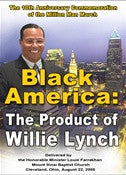 Black America:The Product of Willie Lynch