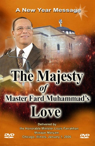 The Majesty of Master Fard Muhammad's Love