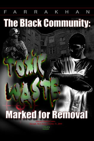 The Black Community: Toxic Waste Marked For Removal