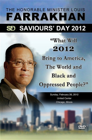 Saviours' Day 2012: What Will 2012 Bring To America, The World and Black and Oppressed People?
