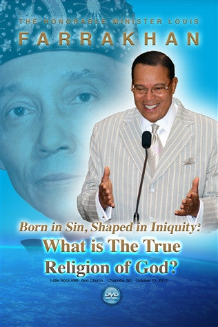 Born In Sin, Shaped In Iniquity: What Is The True Religion Of God?