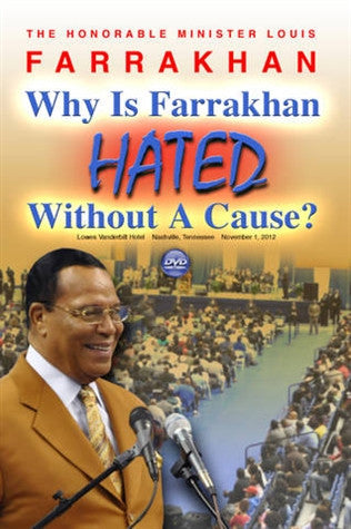 Why Is Farrakhan Hated Without A Cause?
