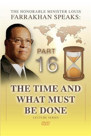 The Time And What Must Be Done Pt 16
