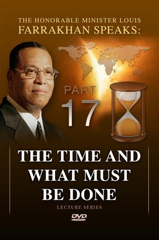 The Time And What Must Be Done Pt 17